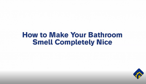 3 Simple Tips to Make Your Bathroom Smell Nice